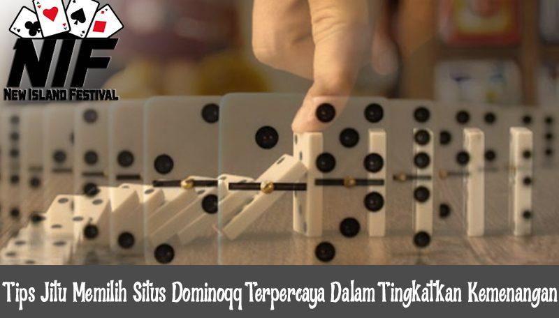 Tips Jitu Memilih Situs Dominoqq Terpercaya Dalam Tingkatkan Kemenangan