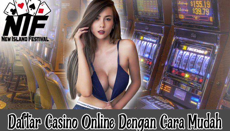 Casino Online Mendaftar Dengan Cara Yang Mudah